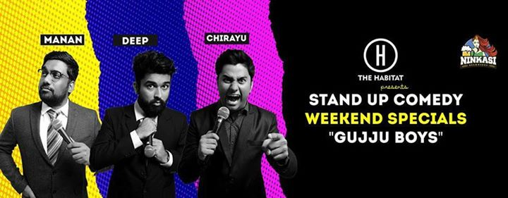 MUMBAI !!! The Comedy Factory Artists Manan Desai Chirayu Mistry & Myself Deep Vaidya will be doing a weekend special at The Habitat - Comedy and Music Cafe called