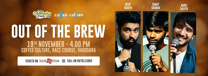 Out Of The Brew - Get High on Caffeine and Laughter  Watch me perform with Aariz Saiyed Musician Comedian and Sumit Sourav From Bangalore an amazing comedian and who recently made the whole Nation laugh as he was the Top 10 Finalist from The Great Indian Laughter Challenge Show. It's Gonna be insane   Tickets Up on BookMyShow - http://bit.ly/2iU3yU0