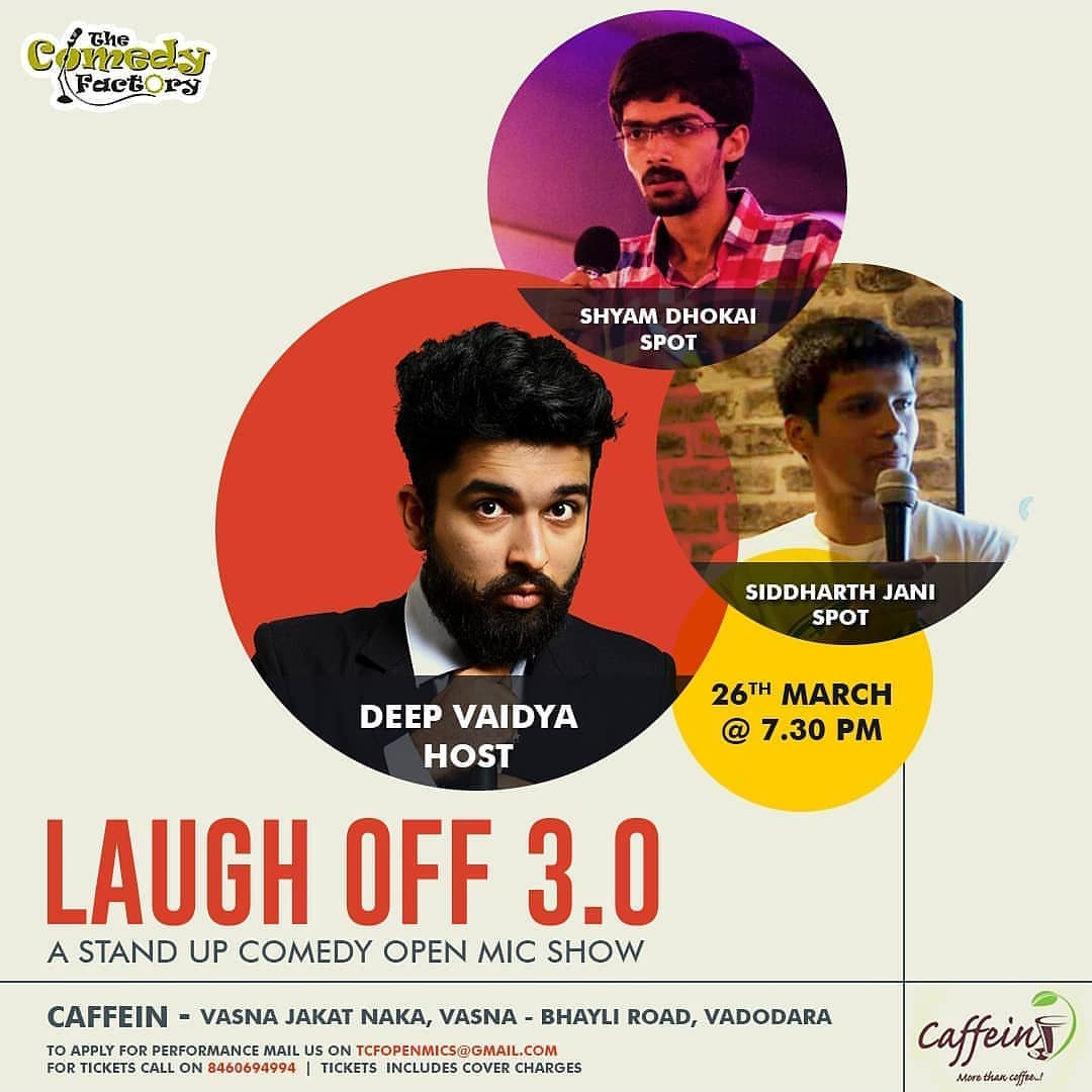 LAUGH OFF 3.0 A STAND UP COMEDY OPEN MIC SHOW BY @thecomedyfactoryindia . Do you think you're funny? So what are you waiting for. Come get on stage and try if you can make people laugh. Doesn't matter if you're doing it for the first time. . Also, if you're someone who enjoys when people fails so this is your chance to see live failure because some jokes works some doesn't. . An open mic is a space where comics either try their new jokes or polish their old jokes so it's a win win situation for the audience. There will be some seasoned comics and there will be some new comics Who'll be doing it for the first time. So be there to see how a joke is born. . I Will Be Hosting this Open Micand@sid_jani and@shyam_hd will be doing spots. The Venue for the open mic is atCaffein Cafe & Restro which is a really cool venue. . For tickets : +91 8460694994 . The tickets are inclusive of cover charges. . Date - 26/3/2018 Day - Monday Time - 7:30 onwards Venue -@caffein_baroda